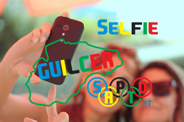I vostri Selfie su GuilcerSport